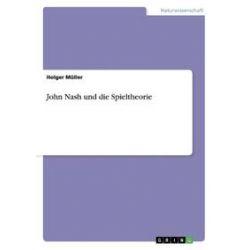 Bücher: John Nash und die Spieltheorie  von Holger Müller