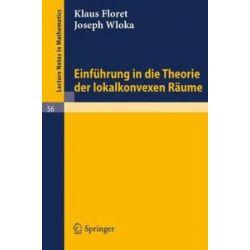 Bücher: Einführung in die Theorie der lokalkonvexen Räume  von Joseph Wloka, Klaus Floret