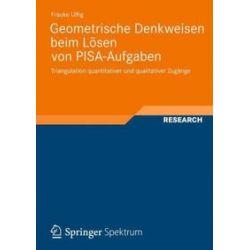 Bücher: Geometrische Denkweisen beim Lösen von PISA-Aufgaben  von Frauke Ulfig