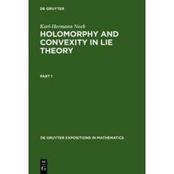 Bücher: Holomorphy and Convexity in Lie Theory  von Karl-Hermann Neeb