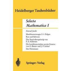 Bücher: Selecta Mathematica I  von K. Jacobs, J. P. Imhof, G. Baxter, E. S. Andersen