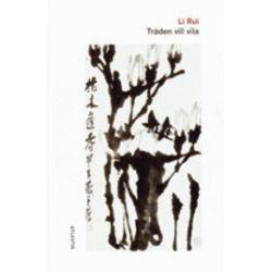 Träden vill vila - Rui Li - Bok (9789174865134)