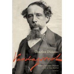 Vardagsord : tidningsmannen Dickens i urval av Jan Myrdal - Charles Dickens - Bok (9789173432276)
