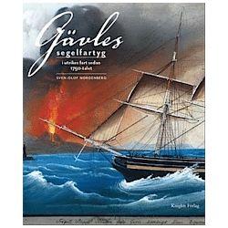 Gävles segelfartyg i utrikes fart sedan 1750-talet - Nordenberg Sven-Olof - Bok (9789197767606)