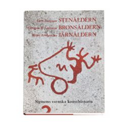 Signums Svenska Konsthistoria. Bd 1 : Stenåldern bronsåldern järnåldern - Birgit Arrhenius, Lars Larsson, Thomas B Larsson - Bok (9789187896200)