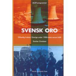 Svensk oro : offentlig fruktan i Sverige under 1900-talets senare hälft - Sverker Ordesson - Bok (9789189116566)