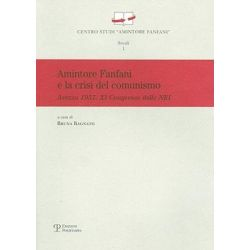 Amintore Fanfani E La Crisi del Comunismo, Arezzo 1957 - XI Congresso Delle Nei by Bruna Bagnato, 9788859606147.