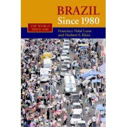 Brazil Since 1980 by Herbert S. Klein, 9780521527446.
