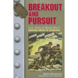 """Breakout and Pursuit, U.S. Army Center of Military History, """"U.S. Army in World War II: The European Theater of Operations"""" by Blumenson, 9780794837679."""
