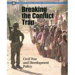 Breaking the Conflict Trap, Civil War and Development Policy by Paul Collier, 9780821354810.