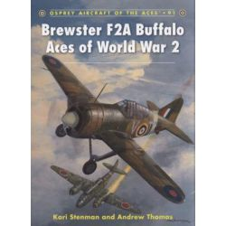 Brewster F2A Buffalo Aces of World War 2, Osprey Aircraft of the Aces by Kari Stenman, 9781846034817.