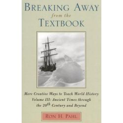 Breaking away from the Textbook, More Creative Ways to Teach World History by Ron H. Pahl, 9780810846241.