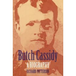Butch Cassidy, A Biography by Richard Patterson, 9780803287563.
