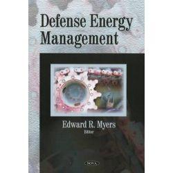 Defense Energy Management by Edward R. Myers, 9781606925744.