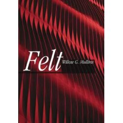 Felt by Willow Mullins, 9781845204396.