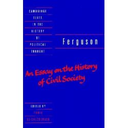 Ferguson, An Essay on the History of Civil Society by Adam Ferguson, 9780521442152.