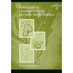 Field Guide to Liverwort Genera of Pacific North America by W.B. Schofield, 9780295981949.
