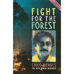 Fight for the Forest, Latin America Bureau Series by Chico Mendes, 9780853458661.