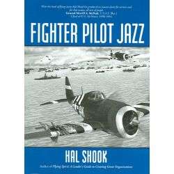 Fighter Pilot Jazz, Role of the P-47 and Spirited Guys in Winning the Air-Ground War in Normandy, 1944 by Col Hal Shook, 9780974627953.