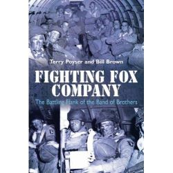 Fighting Fox Company, The Battling Flank of the Band of Brothers by Bill Brown, 9781612002125.