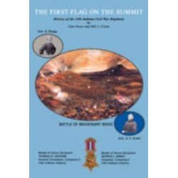 First Flag on the Summit, History of the 15th Indiana Civil War Regiment by Sam Passo, 9781434399625.