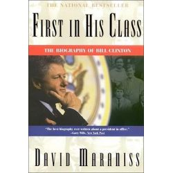 First in His Class, Bill Clinton by David Maraniss, 9780684818900.