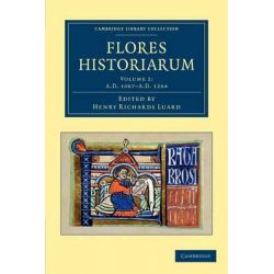Flores Historiarum, Volume 2, AD 1067-AD 1264 by Henry Richards Luard, 9781108053358.