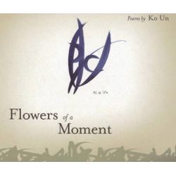 Flowers of a Moment by Ko Un, 9781929918881.