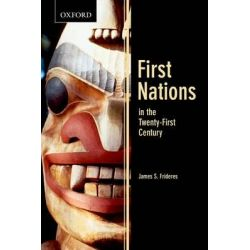 First Nations in the Twenty-first Century by James F. Frideres, 9780195441437.
