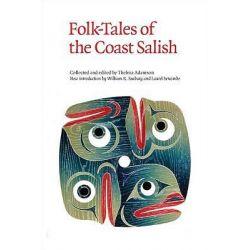 Folk-Tales of the Coast of Salish by Thelma Adamson, 9780803226685.