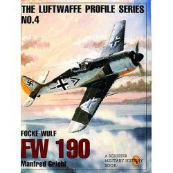 Focke-Wulf FW 190, Luftwaffw Profile Series 4 by Manfred Griehl, 9780887408175.