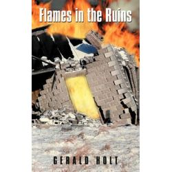 Flames in the Ruins by Gerald Holt, 9781426933820.