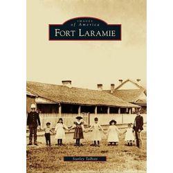 Fort Laramie by Starley Talbott, 9780738580531.