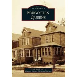Forgotten Queens by Kevin Walsh, 9781467120654.