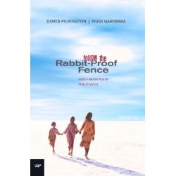 Follow the Rabbit-Proof Fence by Doris Garimara Pilkington, 9780702233555.