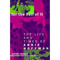 For the Hell of it, The Life and Times of Abbie Hoffman by Jonah Raskin, 9780520213791.