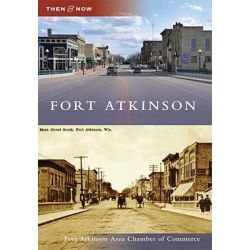 Fort Atkinson by Fort Atkinson Area Chamber of Commerce, 9780738582740.