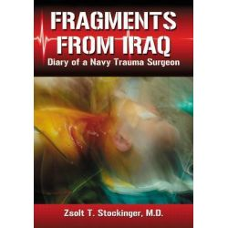 Fragments from Iraq, Diary of a Navy Trauma Surgeon by McFarland & Co, 9780786469512.