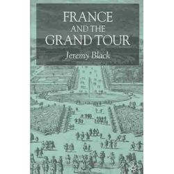 France and the Grand Tour by Jeremy Black, 9781403906908.