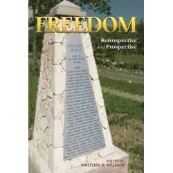 Freedom, Retrospective and Prospective by Swithin R. Wilmot, 9789766373894.