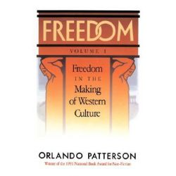 Freedom, Freedom in the Making of Western Culture v. 1 by Orlando Patterson, 9780465025329.
