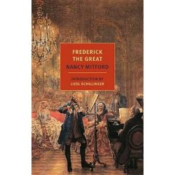 Frederick the Great by Nancy Mitford, 9781590176238.