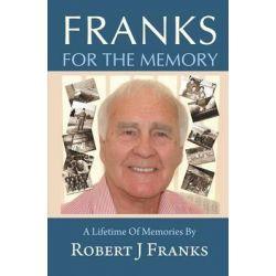 Franks for the Memory by Robert J. Franks, 9781780036281.