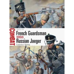 French Guardsman Vs Russian Jaeger, 1812-14 by Laurence Spring, 9781782003625.