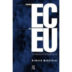From EC to EU, An Historical and Political Survey by Richard McAllister, 9780415142656.