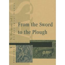 From the Sword to the Plough, Three Studies on the Earliest Romanisation of Northern Gaul by Nico Gerardus Antonius Maria Roymans, 9789053562376.