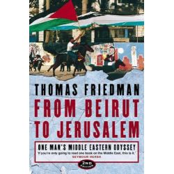 From Beirut to Jerusalem, One Man's Middle Eastern Odyssey by Thomas L. Friedman, 9780006530701.