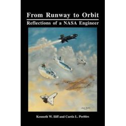 From Runway to Orbit, Reflections of a NASA Engineer by Kenneth W. Iliff, 9781780393711.