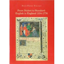 From Dialect to Standard, English in England, 1154-1776 by Hans Frede Nielsen, 9788778389459.