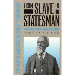 From Slave to Statesman, The Legacy of Joshua Houston, Servant to Sam Houston by PRATHER, 9780929398471.